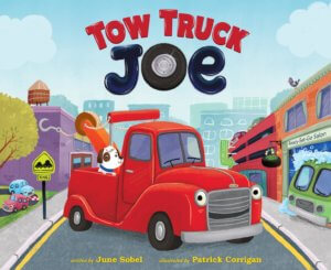 TOW TRUCK JOE by June Sobel; Illustrated by Patrick Corrigan